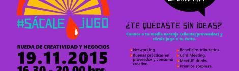 #SácaleJugo Rueda de Creatividad y Negocios 2015